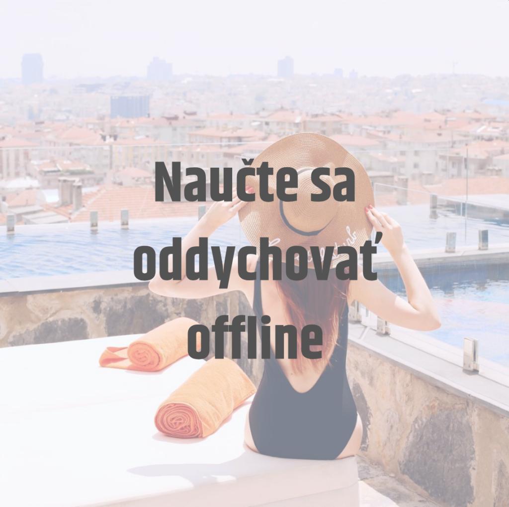 oddychujte offline